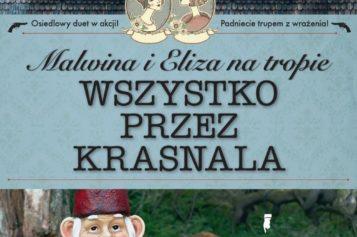 """""""Malwina i Eliza na tropie. Wszystko przez krasnala"""": nowość wydawnictwa LIRA"""