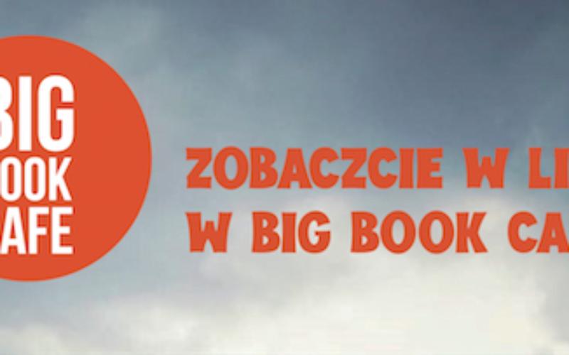 Cztery niepowtarzalne wydarzenia w Big Book Cafe