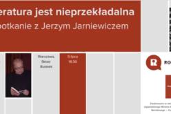 Literatura jest nieprzekładalna – spotkanie z Jerzym Jarniewiczem