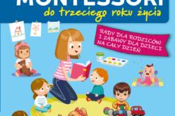 Metoda Montessori do trzeciego roku życia, wydanie 2