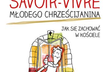 Savoir-vivre młodego chrześcijanina. Jak się zachować w kościele