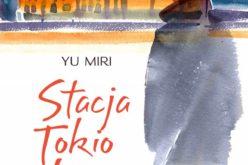 """""""Stacja Tokio Ueno"""" dziś premiera!"""