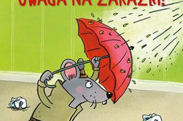 Uwaga na zarazki!Na kłopoty inspektor Mysz