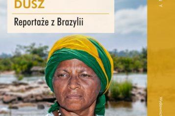 """""""Kolekcjoner porzuconych dusz"""". Nieznane oblicza Brazylii"""