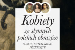 """Nowość: """"Kobiety ze słynnych polskich obrazów. Boskie, natchnione, przeklęte"""" Iwony Kienzler"""