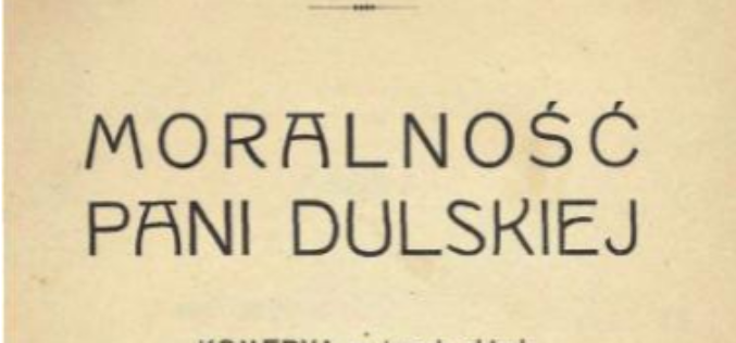 """""""Moralność pani Dulskiej"""" Gabrieli Zapolskiej – lekturą Narodowego Czytania w 2021 roku"""