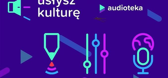 Audioteka wybrała pierwsze projekty w ramach akcji Usłysz Kulturę
