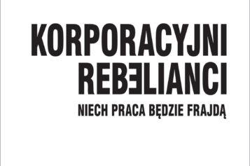 Korporacyjni rebelianci –  nowość wydawnictwa Studio Emka już w spzedaży