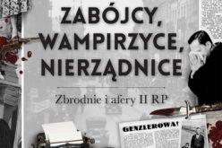 """""""Zabójcy, wampirzyce, nierządnice. Zbrodnie i afery II RP"""": nowość wydawnictwa LIRA"""