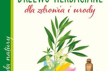 Drzewo herbaciane. Dla zdrowia i urody