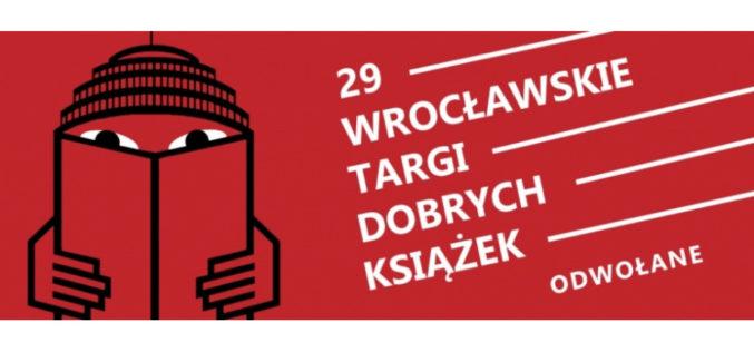 29. Wrocławskie Targi Dobrych Książek odwołane
