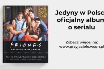Friends. Przyjaciele na zawsze. Ten o najlepszych odcinkach