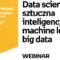 """""""Data science, sztuczna inteligencja, machine learning, big data"""""""