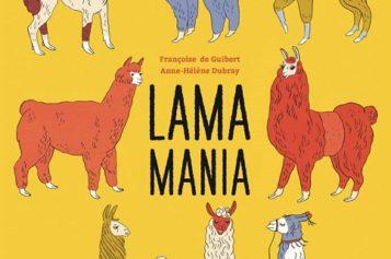 "NOWOŚĆ WYDAWNICTWA MUCHOMOR: ""LAMA MANIA"" Francoise de Guiberta i Anne-Helene Dubray"
