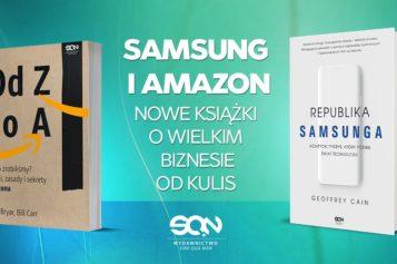 Wiosną w Wydawnictwie SQN do kolekcji książek o wielkim biznesie dołączą SAMSUNG i AMAZON