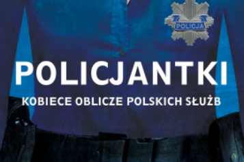 """""""Policjantki. Kobiece oblicze polskich służb"""" – porażający reportaż Marianny Fijewskiej"""