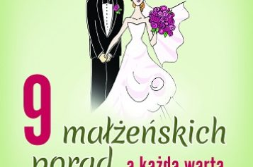 9 małżeńskich porad, a każda warta milion dolarów – książka Oficyny Wydawniczej VOCATIO