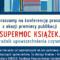"""Zapraszamy na konferencję prasową z okazji premiery publikacji """"Supermoc książek. Poradnik upowszechniania czytania"""""""
