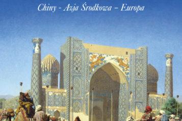 Wielka podróż z Chin do Europy i z powrotem