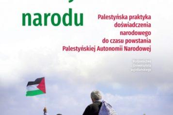 Praktykowanie narodu. Palestyńska praktyka doświadczenia narodowego do czasu powstania Palestyńskiej Autonomii Narodowej