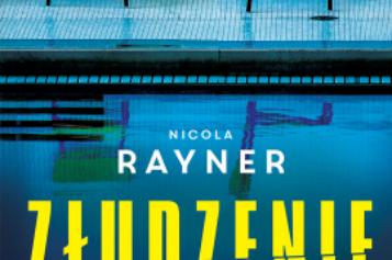 """Nieprzewidywalne """"Złudzenie"""" – nowy thriller psychologiczny Nicoli Rayner"""