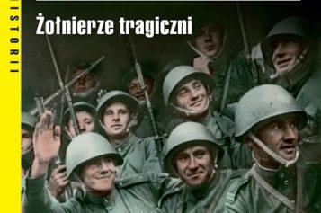 Berlingowcy. Żołnierze tragiczni. Wyd. II