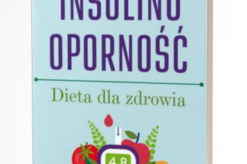Insulinooporność. Dieta dla zdrowia. Wyd. III