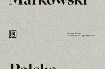 Michał Paweł Markowski, Polska, rozkosz, uniwersytet