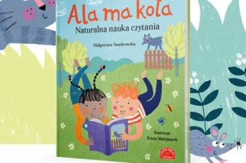 """""""Ala ma kota"""" to książka, która zaprasza do czytania i do wspólnego działania"""