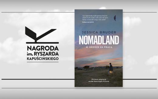 """Najlepszy reportaż 2020 wybrany! Jessika Bruder, autorka """"Nomadland. W drodze za pracą"""" z Nagrodą im. Ryszarda Kapuścińskiego"""