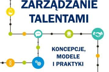 Zarządzanie talentami. Koncepcje, modele i praktyk