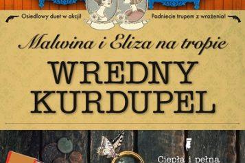 """""""Malwina i Eliza na tropie. Wredny Kurdupel"""" Małgorzaty J. Kursy– nowość wydawnictwa LIRA"""
