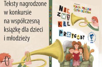 """Zbiór opowiadań """"Niezwykłe przygody"""" pod patronatem Cała Polska Czyta Dzieciom"""
